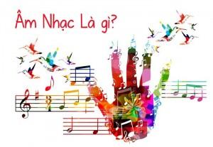 Âm nhạc là gì? Tại sao bạn thích âm nhạc?
